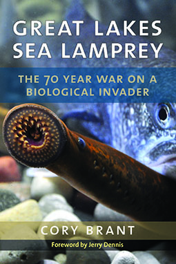 Great Lakes Sea Lamprey: The 70 Year War on A Biological Invader book cover featuring a sea lamprey mouth